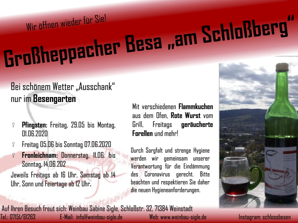 """Großheppacher Besa """"am Schlossberg"""" - Ausschank nur im Besengarten. Pfingsten: 29.05.2020 - 01.06.2020 und Fronleichnam: 11.06.2020 - 14.06.2020"""